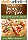 Freezer Recipes: Mix And Freeze- A Collection Of Recipes That Offer The Perfect Freezer Meals. (Quick & Easy Recipes)