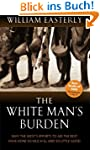 The White Man's Burden: Why the West'...