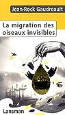 La migration des oiseaux invisibles par Gaudreault