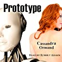 Prototype (       UNABRIDGED) by Cassandra Ormand Narrated by Robert Armin