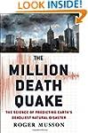 The Million Death Quake: The Science...
