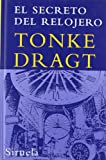 El secreto del relojero (Las Tres Edades) (Las Tres Edades/ the Three Ages) (Spanish Edition) (8498411238) by Tonke Dragt