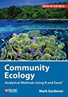 Community Ecology: Analytical Methods Using R and Excel (Data in the Wild) (English Edition)