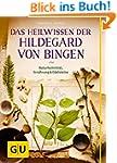 Das Heilwissen der Hildegard von Bing...