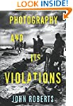 Photography and Its Violations