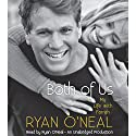 Both of Us: My Life with Farrah (       UNABRIDGED) by Ryan O'Neal, Jodee Blanco, Kent Carroll Narrated by Ryan O'Neal
