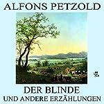 Der Blinde und andere Erzählungen | Alfons Petzold