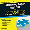 Managing Anger with CBT for Dummies (       UNABRIDGED) by Gillian Bloxham Narrated by Simon Slater