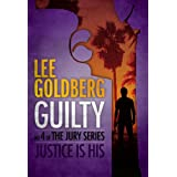 Guilty (The Jury Series) ~ Lee Goldberg