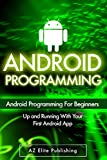 ANDROID: Up and Running with Your First Android App! (Android Programming, Android Studio, Android Apps, Android Developme...