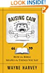 Raising Cain: How the Bible Shapes th...
