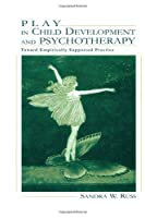 Play in Child Development and Psychotherapy: Toward Empirically Supported Practice (Lea's Personality and Clinical Psychology)