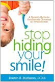 Stop Hiding Your Smile! a Parent's Guide to Confidently Choosing an Orthodontist
