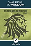 img - for The Lion, the Witch and the Wardrobe, C.S. Lewis: Walking to Wisdom Literature Guide (Student Edition) (Wtw Lit Guide) book / textbook / text book