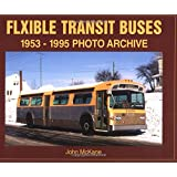 Flxible Transit Buses: 1953-1995 Photo Archive