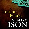 Lost or Found: Brock and Poole Series (       UNABRIDGED) by Graham Ison Narrated by Damian Lynch