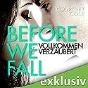 Before We Fall: Vollkommen verzaubert (       ungekürzt) von Courtney Cole Gesprochen von: Erik Borner, Karoline Mask von Oppen
