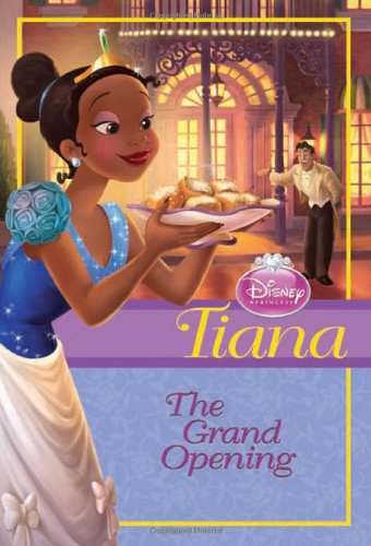 Tiana: The Grand Opening (Disney Princess Chapter Books)