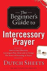 The Beginner's Guide to Intercessory Prayer (Beginner's Guide To... (Regal Books))