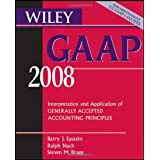 Wiley GAAP 2008: Interpretation and Application of Generally Accepted Accounting Principles (Wiley Gaap (Book Only))