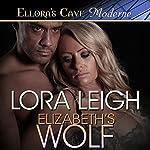 Elizabeth's Wolf | Lora Leigh
