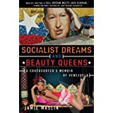 Socialist Dreams and Beauty Queens: A Couchsurfer's Memoir of Venezuelaby Jamie Maslin