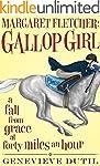 Margaret Fletcher Gallop Girl: A Fall...