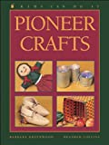 Pioneer Crafts (Kids Can Do It)