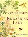 The Nature Notes of an Edwardian Lady (1854714953) by Holden, Edith