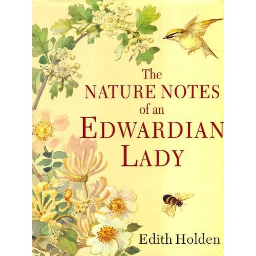 The Nature Notes of an Edwardian Lady: Edith Holden: 9781854714954
