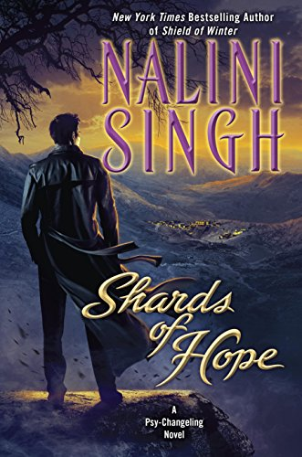 Nalini Singh - Shards of Hope (Psy/Changeling Series Book 14)