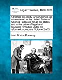 img - for A treatise on equity jurisprudence, as administered in the United States of America: adapted for all the states, and to the union of legal and ... under the reformed procedure. Volume 2 of 3 book / textbook / text book