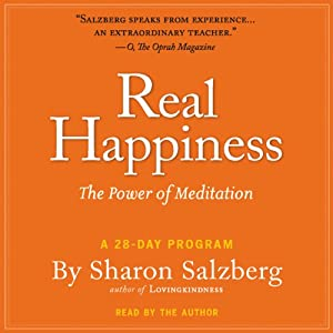 Real Happiness: The Power of Meditation: A 28-Day Program | [Sharon Salzberg]