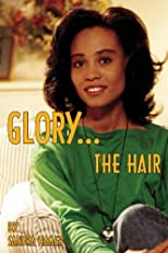 Glory: The Hair