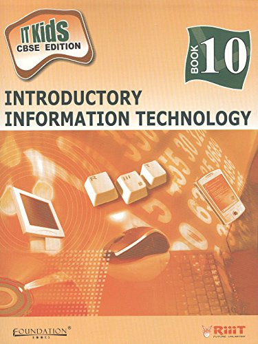 IT Kids: v. 10: Introductory Information Technology [CBSE]