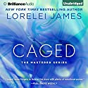 Caged: Mastered, Book 4 (       UNABRIDGED) by Lorelei James Narrated by Neva Navarre, Phil Gigante