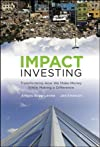 Impact Investing: Transforming How We Make Money While Making a Difference by Bugg-Levine, Antony, Emerson, Jed 1st (first) Edition [Hardcover(2011)]