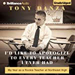 I'd Like to Apologize to Every Teacher I Ever Had: My Year as a Rookie Teacher at Northeast High | Tony Danza