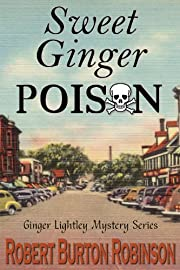 Sweet Ginger Poison (Ginger Lightley Short Novel Mystery Series: Vol. 1)