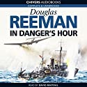 In Danger's Hour (       UNABRIDGED) by Douglas Reeman Narrated by David Rintoul