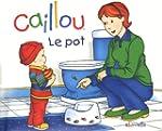 CAILLOU LE POT 4ED