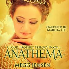 Anathema: Cloud Prophet Trilogy, Book 1 | Livre audio Auteur(s) : Megg Jensen Narrateur(s) : Martha Lee