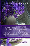 The Fragrance of Crushed Violets: Forgiving the Inexcusable
