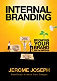 img - for Internal Branding: Growing Your Brand from Within book / textbook / text book