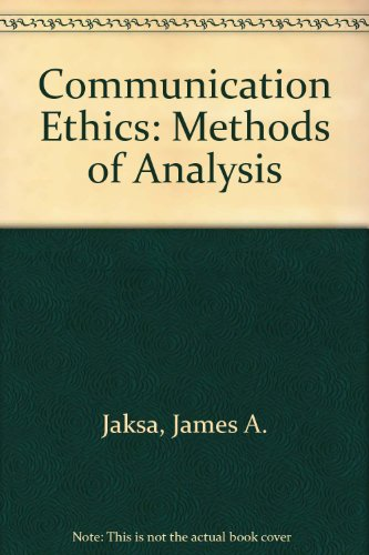 Communication Ethics: Methods of Analysis