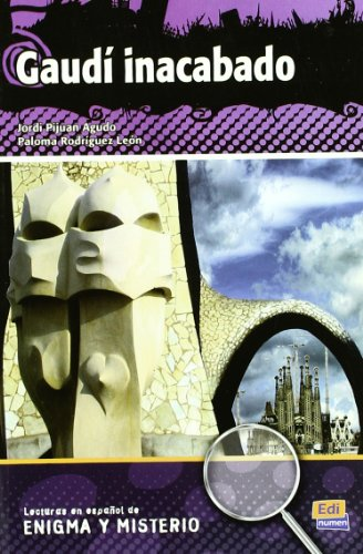 Gaudi inacabado / Gaudi's unfinished (Lecturas En Espanol / Spanish Readings) (Spanish Edition)