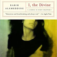 I, The Divine: A Novel in First Chapters (       UNABRIDGED) by Rabih Alameddine Narrated by Mozhan Marno