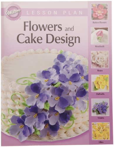 Cake Decorating Course Cork : Looking for Wilton Flowers and Cake Design Lesson Plan ...