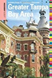 Insiders' Guide® to the Greater Tampa Bay Area: Including Tampa, St. Petersburg, & Clearwater (Insiders' Guide Series)