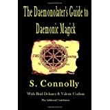 The Daemonolater's Guide to Daemonic Magick ~ S. Connolly